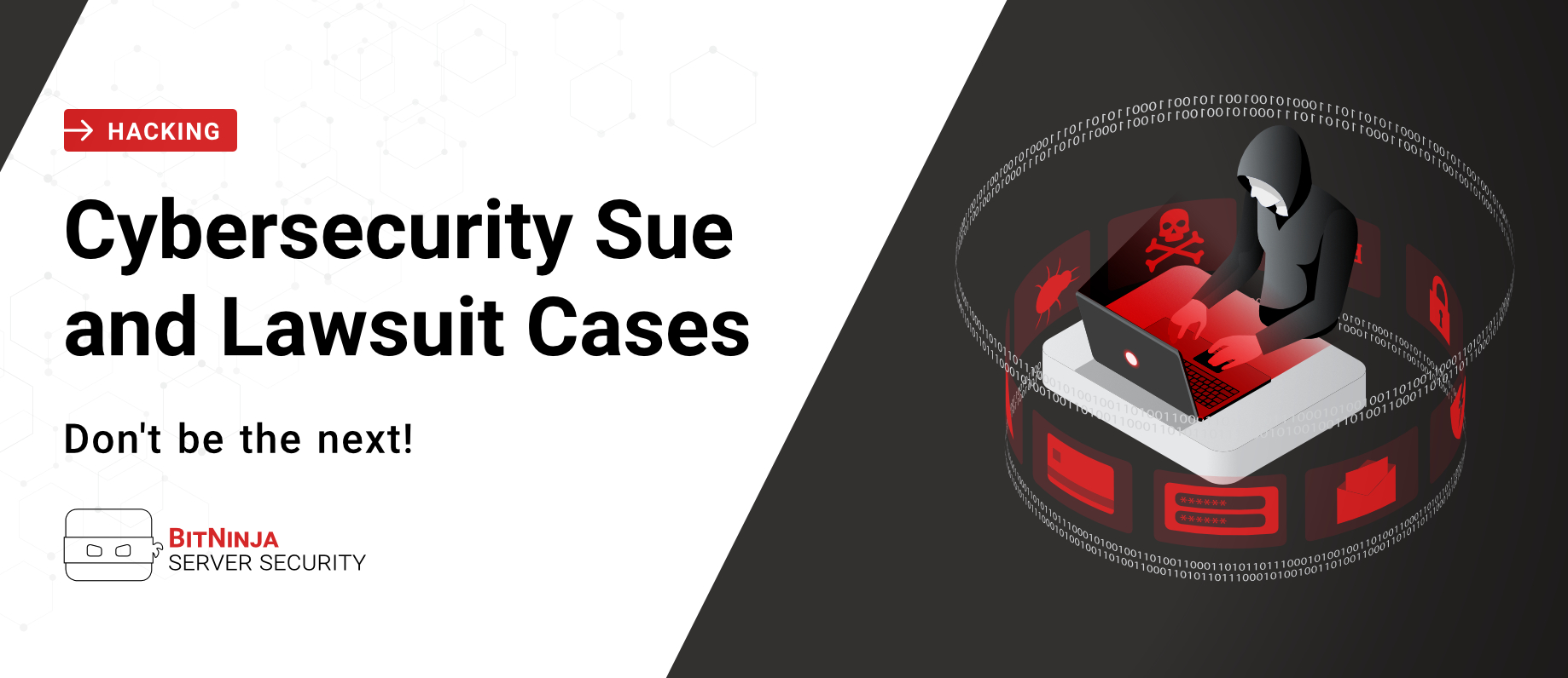 Don't be the next! - Cybersecurity Sue and Lawsuit Cases
